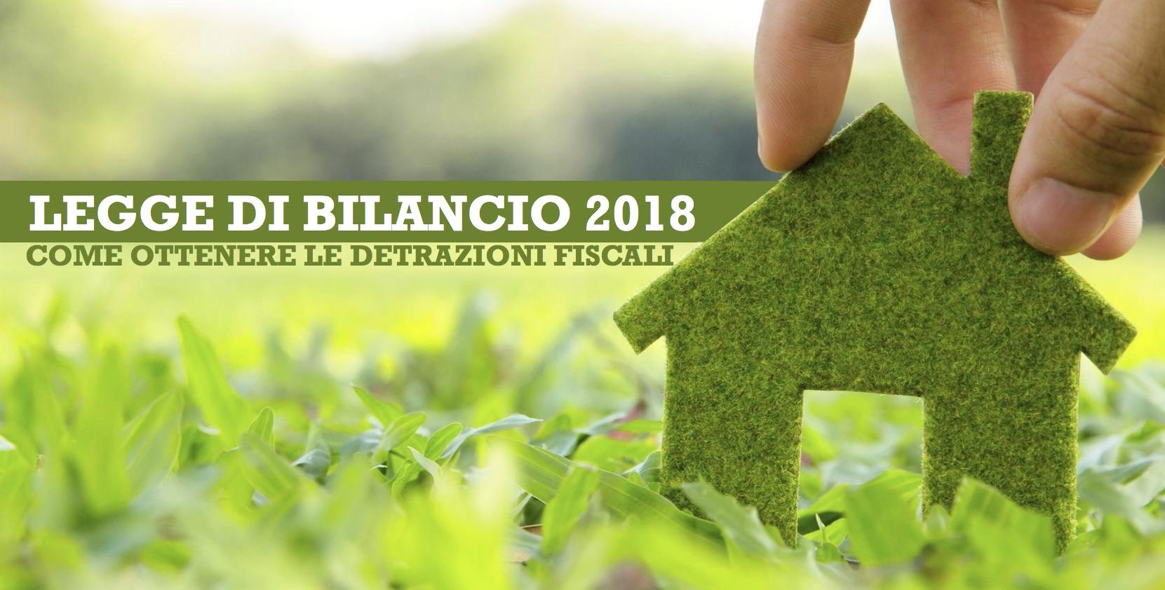 Legge di bilancio 2018 come usufruire delle detrazioni for Detrazioni fiscali 2018